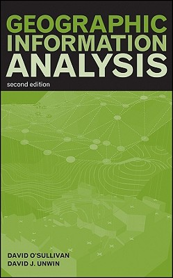 Geographic Information Analysis By O'Sullivan, David/ Unwin, David J.