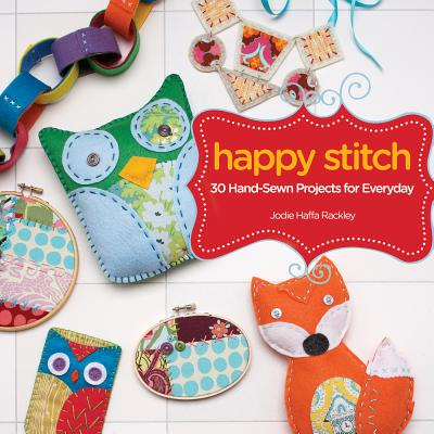 Happy Stitch By Rackley, Jodie Haffa